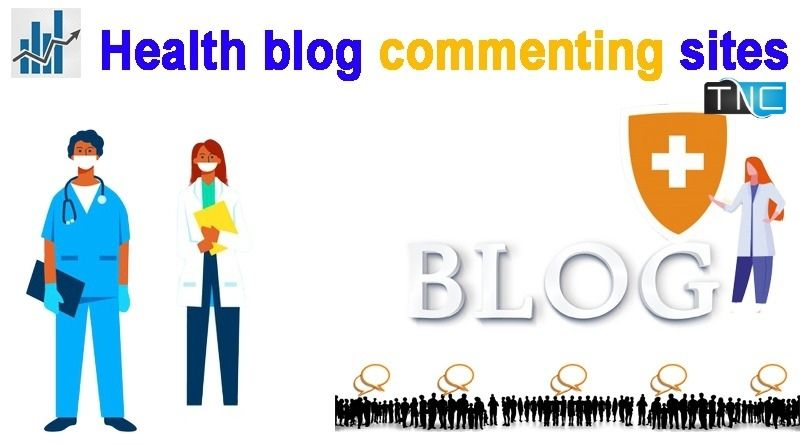 Instant Approval Best Health Blog Commenting Sites List 2021-22