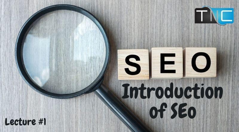 Introduction of Seach Engine Optimization (SEO)
